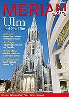 Merian extra Ulm: Die Lust am Reisen by k.A.
