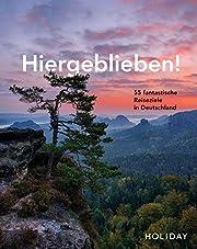 HOLIDAY Reisebuch: Hiergeblieben! – 55…
