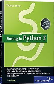 Einstieg in Python 3 af Thomas Theis