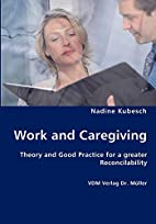 Work and Caregiving by Nadine Kubesch