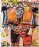 Jean-Michel Basquiat : 1960-1988 : the explosive force of the streets / Leonhard Emmerling