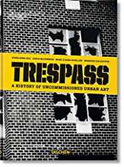Trespass. A History of Uncommissioned Urban…