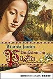 Das Geheimnis der Pilgerin : Historischer Roman