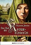 Der Eid der Kreuzritterin : Historischer Roman