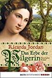 Das Erbe der Pilgerin : Historischer Roman