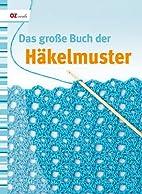 Das große Buch der Häkelmuster by…
