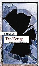Tat-Zeuge (Kriminalromane im GMEINER-Verlag)…