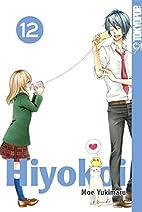 Hiyokoi 12 by Moe Yukimaru