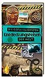 Die gefährlichsten Entdeckungsreisen der Welt - Petra Bachmann