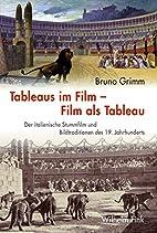 Tableaus im Film -- Film als Tableau: Der…