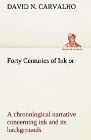 Forty Centuries of Ink or, a chronological…