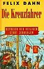 Die Kreuzfahrer - Felix Dahn