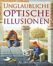 Unglaubliche optische Illusionen by Al…