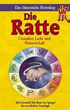 Chinesisches Horoskop. Die Ratte: Charakter,…