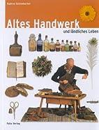 Altes Handwerk und ländliches Leben by…