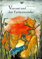 Vincent und das Farbenwunder by Dieter…