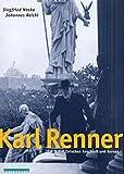 Karl Renner : zwischen Anschluss und Europa / Siegfried Nasko, Johannes Reichl