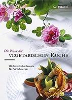Die Poesie der vegetarischen K che : 100…