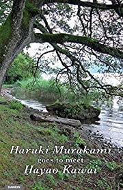 Haruki Murakami Goes to Meet Hayao Kawai av…