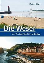 Die Weser - Vom Thueringer Wald bis zur…