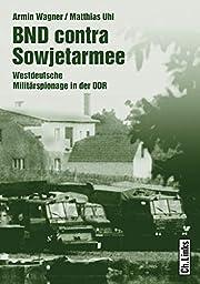 BND contra Sowjetarmee: Westdeutsche…