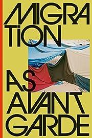 Migration as Avant-Garde – tekijä:…