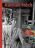 Hannah Höch : die zwanziger Jahre : Kunst, Liebe, Freundschaft / Karoline Hille