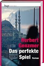 Das perfekte Spiel by Herbert Genzmer