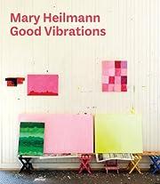 Mary Heilmann: Good Vibrations av Dominic…
