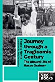 Journey through a Tragicomic Century: The Absurd Life of Hasso Grabner
