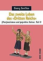 Das zweite Leben des Dritten Reichs :…