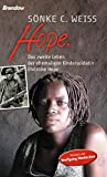 Hope. Das zweite Leben der ehemaligen Kindersoldatin Christine Hope