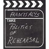 Francis Alÿs: politics of rehearsal / Russel Ferguson