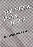 Younger than Jesus : the generation book / edited by Lauren Cornell ... [et. al.]