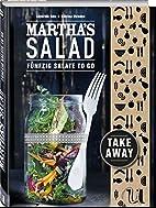 Martha's Salad: Fünfzig Salate to go by…