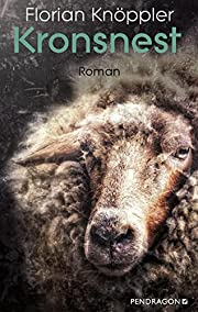 Kronsnest: Roman door Florian Knöppler