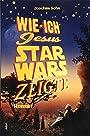 Wie ich Jesus Star Wars zeigte: Roman - Joachim Sohn