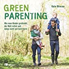 Green Parenting wie man Kinder…