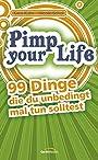Pimp your Life -