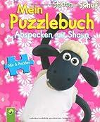 Shaun das Schaf: Mein Puzzlebuch Abspecken…
