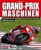 Grand-Prix-Maschinen 1949 bis heute: Das…