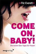 Come on, Baby!: Die besten Sex-Tipps…