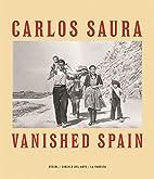 Vanished Spain by Carlos Saura