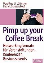 Pimp up your Coffee Break: Networkingformate…