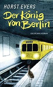 Der König von Berlin por Horst Evers
