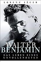 Walter Benjamin: Das Leben eines…