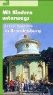 Mit Kindern unterwegs : In Brandenburg by…