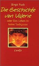Die Geschichte von Valerie by Birgit Puck