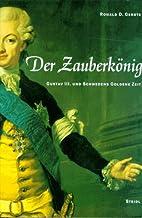 Der Zauberkönig. Gustav III. und…