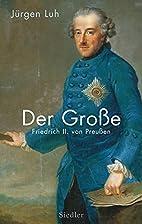 Der Große : Friedrich II. von Preußen by…